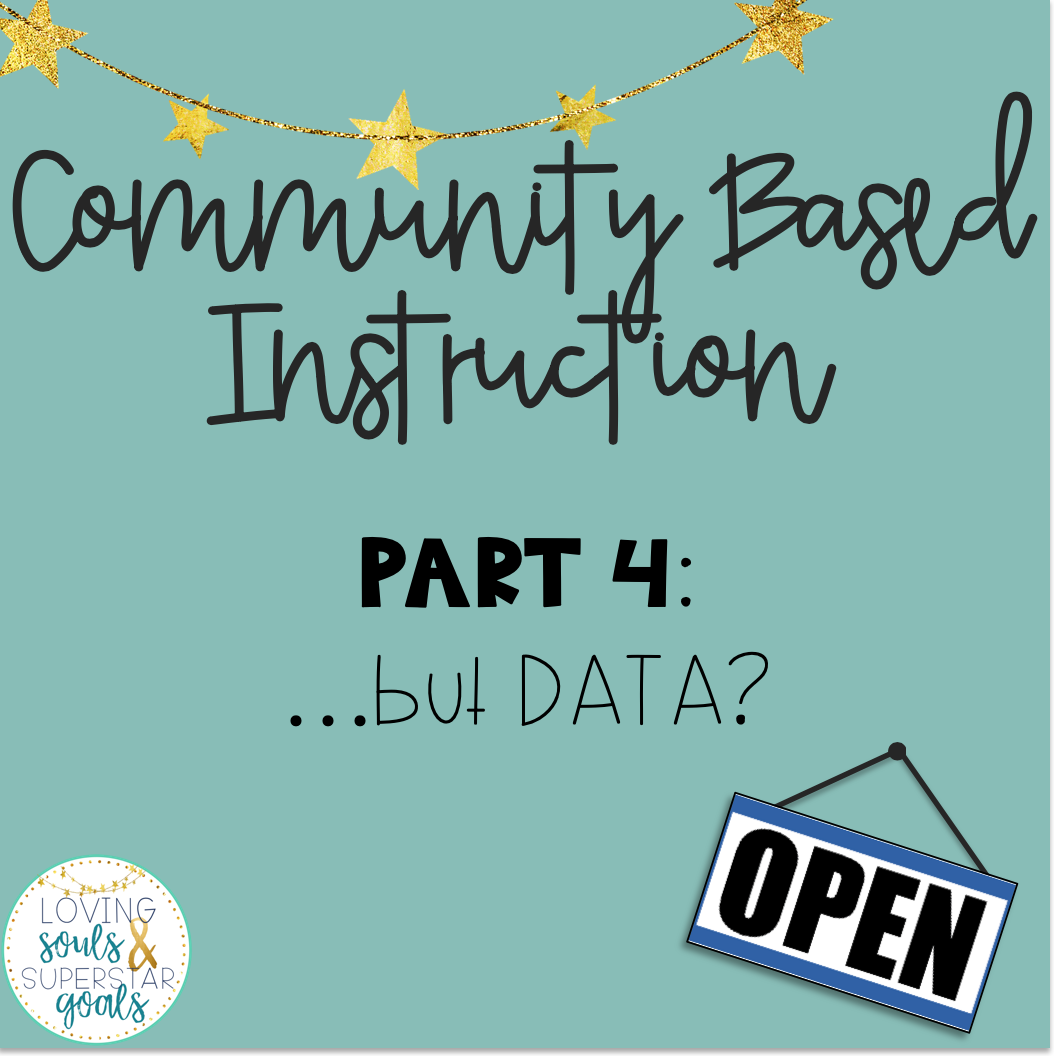 Community Based Instruction 4: ...but data?